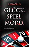 Glück. Spiel. Mord.: Der 2. Fall für Elisa Gerlach und Henri Wieland (Elysium-Krimireihe)