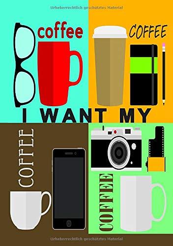 Notizbuch I want my coffee Hipster: koffeinhaltiges Notizbuch für Erwachsene Kaffee Liebhaber