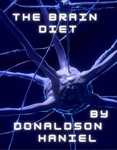 The brain diet: Power Foods for the brain that sharpens the mind and improves cognitive function (English Edition)