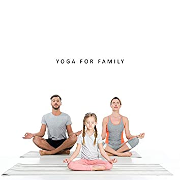 Yoga for Family: Music Background for Yoga for Children or The Whole Family