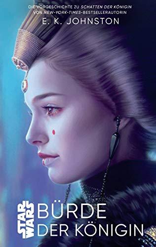 Star Wars: Bürde der Königin: eine Vorgeschichte zu Schatten der Köngin