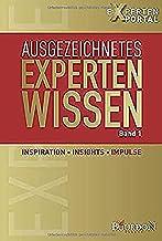 Ausgezeichnetes Expertenwissen: Inspiration, Insights, Impulse: 1