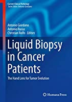 Liquid Biopsy in Cancer Patients: The Hand Lens for Tumor Evolution (Current Clinical Pathology)