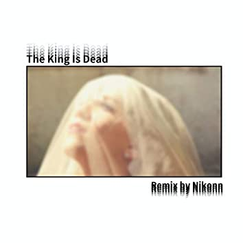 The King Is Dead (Nikonn Remix)