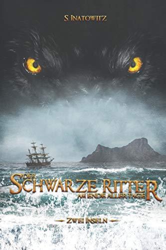 Der Schwarze Ritter: Am Ende Aller Tage (Zwei Inseln, Band 2)