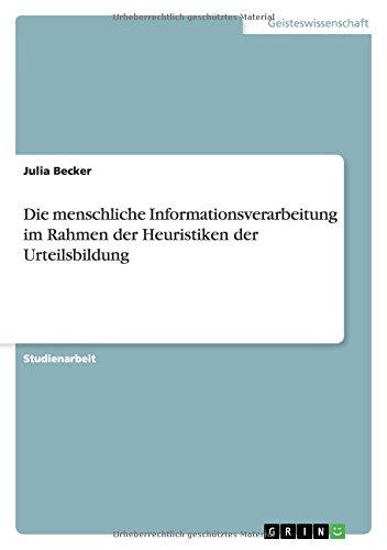 Die menschliche Informationsverarbeitung im Rahmen der Heuristiken der Urteilsbildung