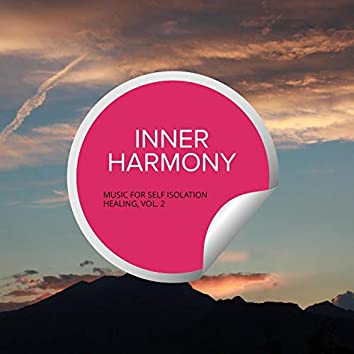 Inner Harmony - Music For Self Isolation Healing, Vol. 2