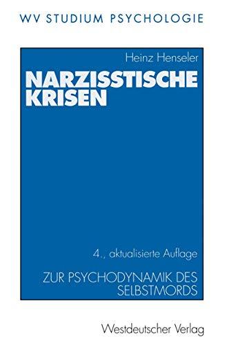 WV Studium, Bd.58, Narzißtische Krisen: Zur Psychodynamik des Selbstmords (wv studium, 58, Band 58)