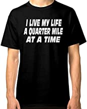 The Fast and The Furious Quote I Live My Life A Quarter Mile at A Time Classic Tshirt