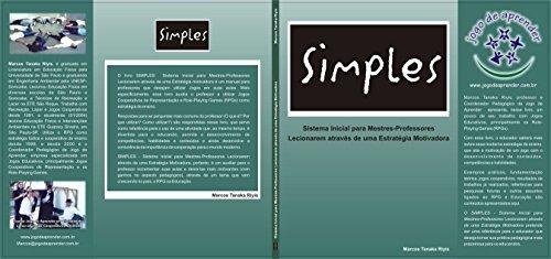 SIMPLES - Sistema Inicial para Mestres-Professores Lecionarem Através de uma Estratégia Motivadora: Um Manual Prático para o uso dos Jogos Cooperativos de Representação e RPG na Educação