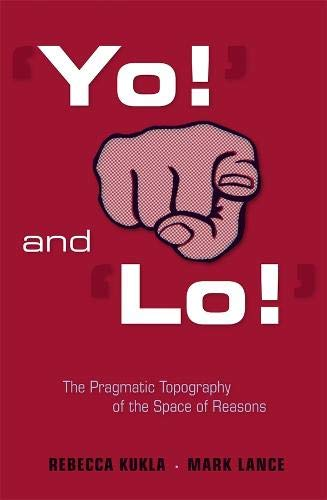 'Yo!' and 'Lo!': The Pragmatic Topography of the Space of Reasons