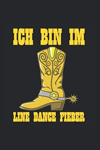 Line Dance Tanzen Notizbuch: Line Dance Fieber Cowboy Stiefel Tanzen als Geschenkidee als Planer Tagebuch Notizheft oder Notizblock 6x9 DIN A5 120 Seiten | Liniert