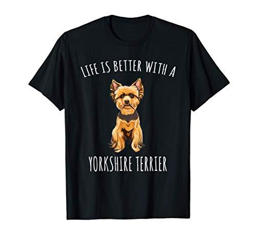 La Vita è Migliore Con Un Cane Yorkshire Terrier Maglietta