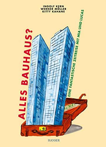Alles Bauhaus?: Eine fantastische Zeitreise mit Mia und Lucas