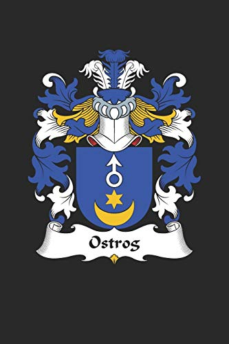 Ostrog: Ostrog Coat of Arms and Family Crest Notebook Journal (6 x 9 - 100 pages)