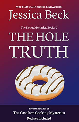 The Hole Truth (The Donut Mysteries Book 53) by [Jessica Beck]