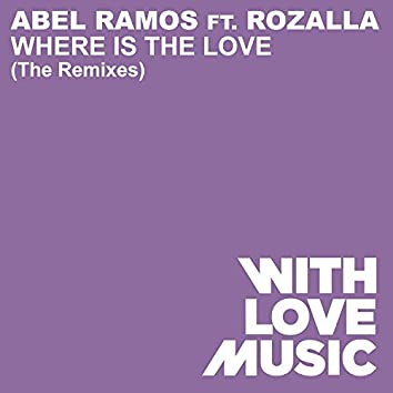 Where Is The Love (feat. Rozalla) [The Remixes]