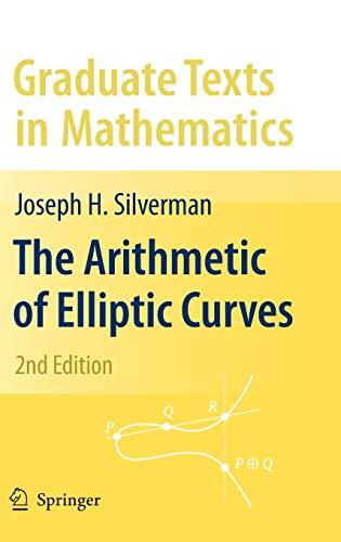The Arithmetic of Elliptic Curves (Graduate Texts in Mathematics (106))