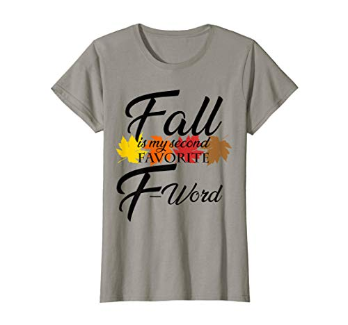 Womens Funny Fall is my second favorite F Word for women T-Shirt