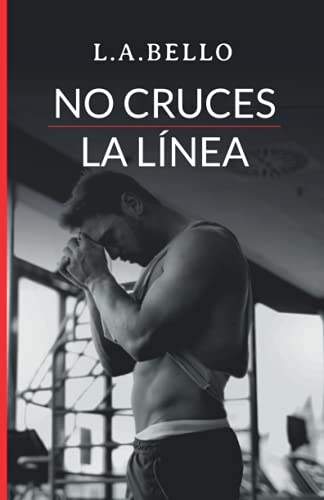 No Cruces la Línea: Novela Romántica 2020 (Amor Andaluz)