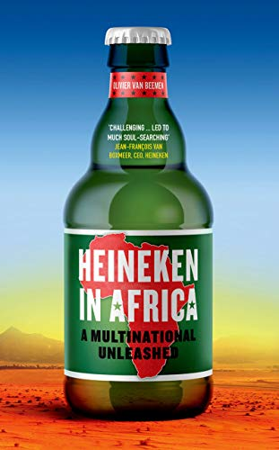 Heineken in Africa: A Multinational Unleashed (English Edition)