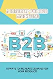 Book On Digital Marketing And Copywriting,What Is B2B,Why Do Businesses Fail,How To Create A Plan For Directing Your Marketing Activities,How To ... And Motivate Them To Buy,Research All You