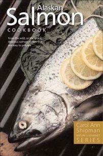 Alaska Salmon Cookbook (Nature's Gourmet Series) by Carol Ann Shipman (2004-06-15)