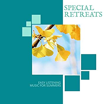 Special Retreats - Easy Listening Music For Summers