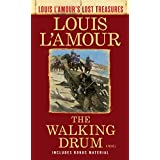 The Walking Drum (Louis L'Amour's Lost Treasures): A Novel (English Edition)