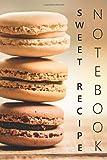 Sweet Recipe Notebook: Personal sweet cookbook