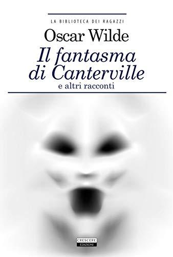 Il fantasma di Canterville e altri racconti. Ediz. integrale. Con Segnalibro