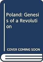 Poland: Genesis of a Revolution