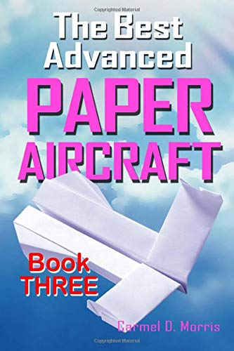 The Best Advanced Paper Aircraft - Book 3