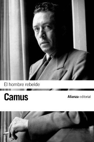 El hombre rebelde (El libro de bolsillo - Bibliotecas de autor - Biblioteca Camus)