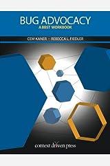 Bug Advocacy: A BBST Workbook Paperback
