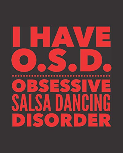 I Have OSD Obsessive Salsa Dancing Disorder: Journal For Latin Woman Man Dancer - Best Funny Gift For Dance Instructor, Teacher, Student - Red Black Cover 8
