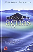 El Color de las aguas/ The Color of Water