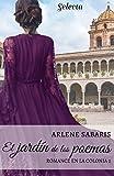 El jardín de los poemas (Un romance en la colonia 2)