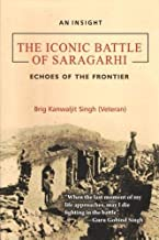 An Insight: The Iconic Battle of Saragarhi