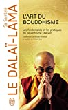 L'art du bouddhisme: Les fondements et les pratiques du bouddhisme tibétain