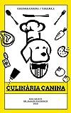CULINÁRIA CANINA: Dog Shirts (1) (Portuguese Edition)