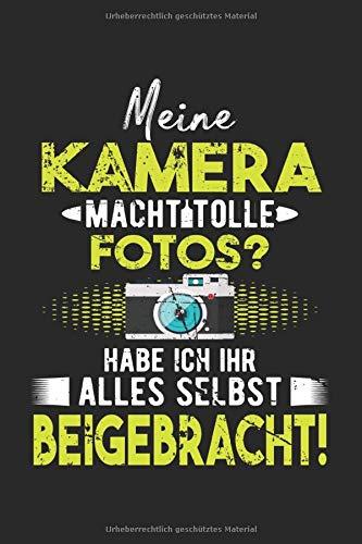 Meine Kamera Macht Tolle Fotos? Habe Ich Ihr Alles Selber Beigebracht!: Din A5 Heft Kariert (Karos) Für Jeden Fotograf | Notizbuch Tagebuch Planer ... Buch Geschenk Kameramann Fotograf Notebook