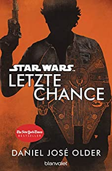 Star Wars™ - Letzte Chance (German Edition) by [Daniel José Older, Andreas Kasprzak]