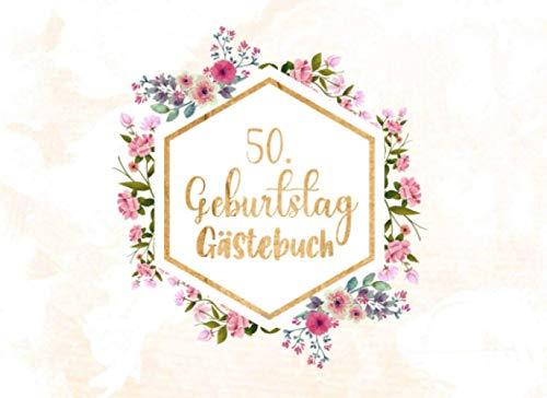 50. Geburtstag Gästebuch: Individuelles Gästebuch, Eintragbuch für den 50. Geburtstag - Mehr als 100 vorgedruckte Seiten zum Ausfüllen - Erinnerungsbuch für Glückwünsche