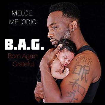 B.A.G. (Born Again Grateful)