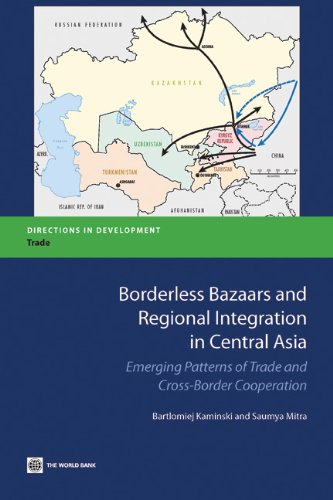 Borderless Bazaars and Regional Integration in Central Asia (Directions in Development) (English Edition)