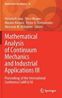 Mathematical Analysis of Continuum Mechanics and Industrial Applications III: Proceedings of the International Conference CoMFoS18 (Mathematics for Industry (34))