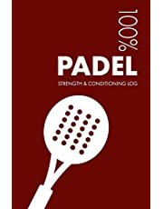 Padel Strength and Conditioning Log: Daily Padel Sports Workout Journal and Fitness Diary For Player and Coach - Notebook