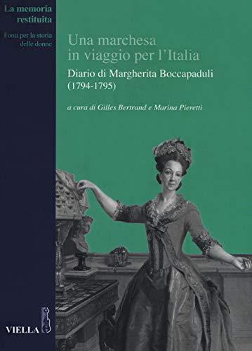 Una marchesa in viaggio per l'Italia. Diario di Margherita Boccapaduli (1794-1795)