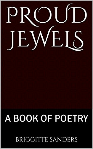 PROUD JEWELS: A BOOK OF POETRY (English Edition)